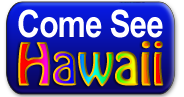 Come See Hawaii Home